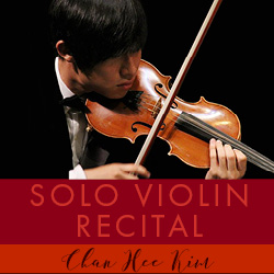 Violin Recital – Chan Hee Kim