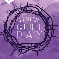Lenten Quiet Day