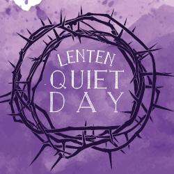 Lenten Quiet Day