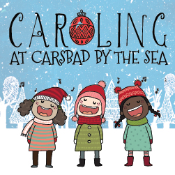 Caroling at Carlsbad By The Sea