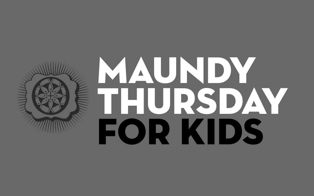 Maundy Thursday For Kids
