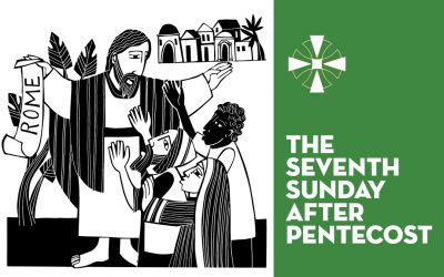 The Seventh Sunday after Pentecost