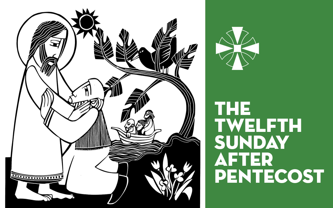 The Twelfth Sunday after Pentecost