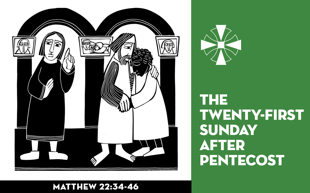The Twenty-First Sunday after Pentecost